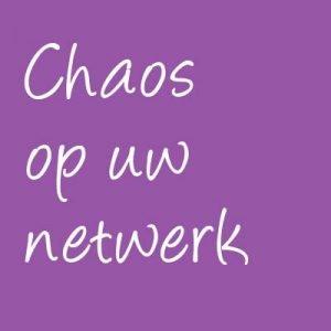 chaos op het netwerk